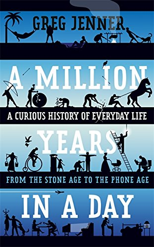 9780297869788: A Million Years in a Day: A Curious History of Daily Life