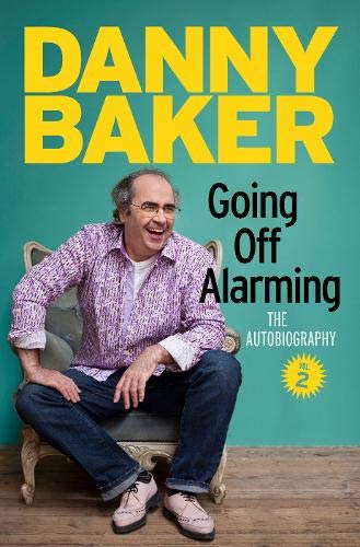 9780297870111: Going Off Alarming: The Autobiography: Vol 2