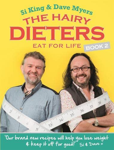 9780297870470: The Hairy Dieters Eat for Life: How to Love Food, Lose Weight and Keep it Off for Good! (Hairy Bikers)