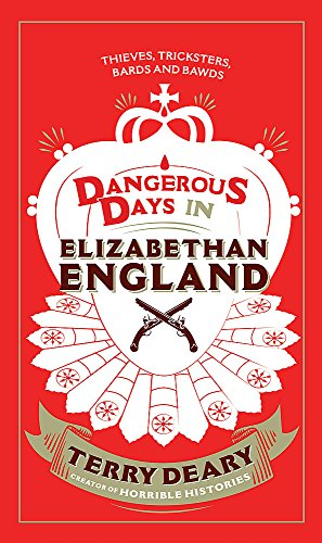 9780297870609: Dangerous Days in Elizabethan England: Thieves, Tricksters, Bards and Bawds