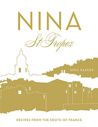 9780297870685: Nina St Tropez: Recipes from the South of France