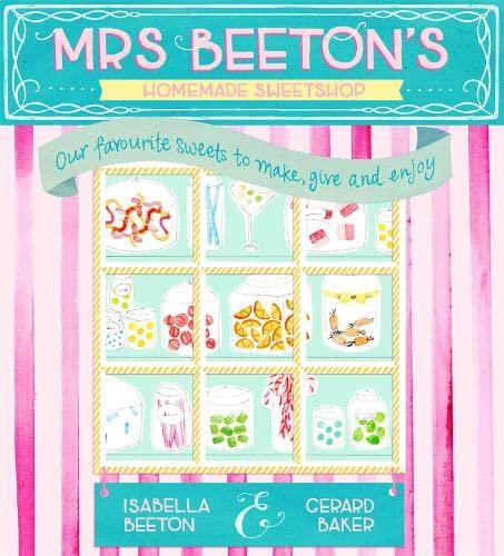 9780297870876: Mrs Beeton's Homemade Sweetshop