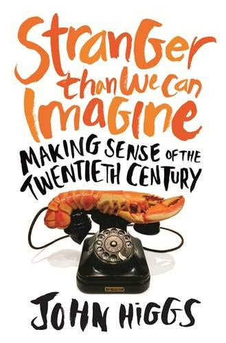 9780297870890: Stranger Than We Can Imagine: Making Sense of the Twentieth Century