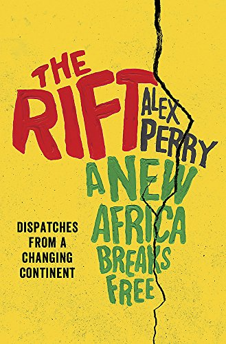 9780297871224: The Rift: A New Africa Breaks Free