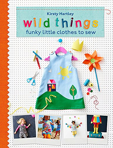 9780297871255: Wild Things: Funky Little Clothes To Sew