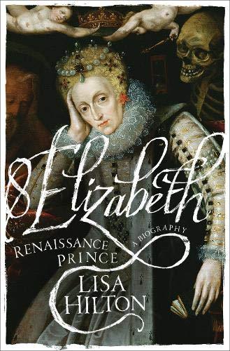 9780297871309: Elizabeth: Renaissance Prince