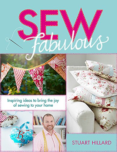9780297871323: Sew Fabulous: Inspiring Ideas to Bring the Joy of Sewing to Your Home