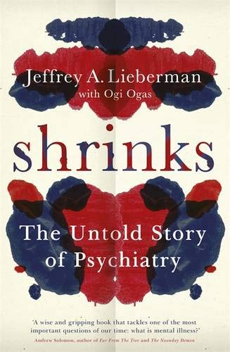 9780297871354: Shrinks: The Untold Story of Psychiatry