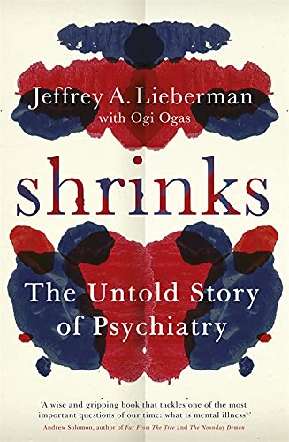 9780297871361: Shrinks: The Untold Story of Psychiatry