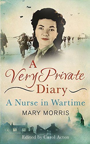 9780297871552: A Very Private Diary: A Nurse in Wartime