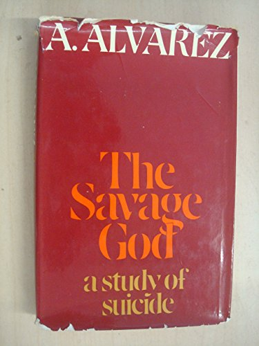 9780297993582: The Savage God: A Study of Suicide