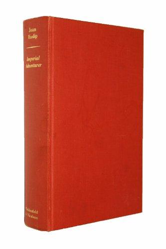 9780297993636: Imperial adventurer: Emperor Maximilian of Mexico
