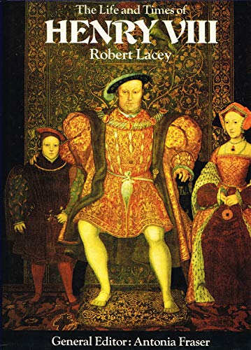 9780297994343: The Life and Times of Henry VIII (Kings & Queens of England)