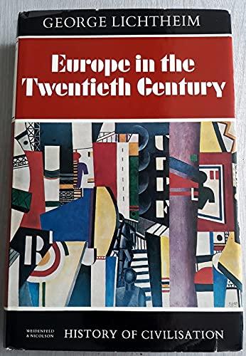 Europe in the Twentieth Century (History of Civilization): Lichtheim, George