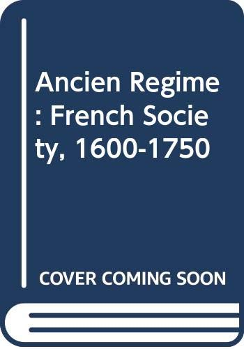 9780297994817: Ancien Regime: French Society, 1600-1750