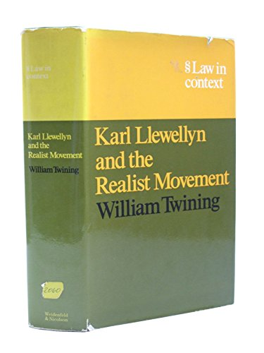 Karl Llewellyn and the Realist Movement (Law in Context): Twining, William