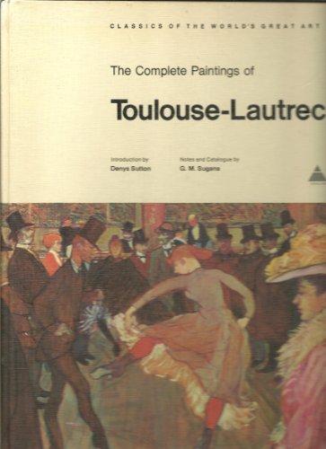 Complete Paintings (Classics of World Art): Henri de Toulouse-Lautrec;