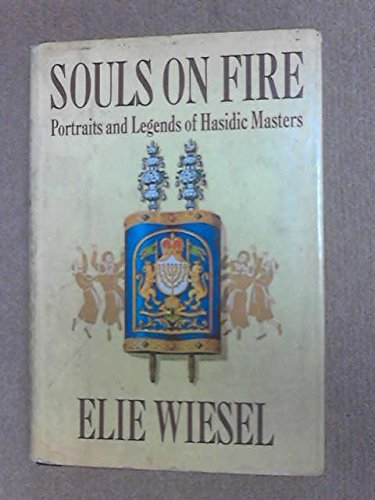 9780297995524: Souls on Fire: Portraits and Legends of Hasidic Masters