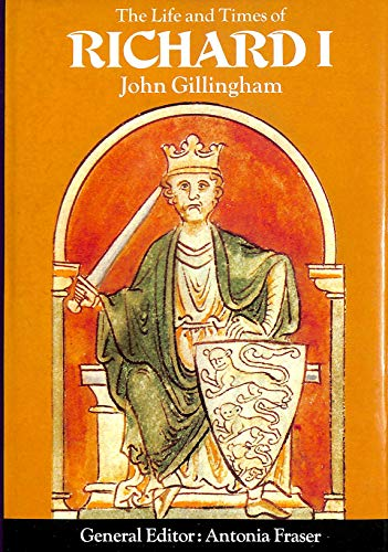 The Life and Times of Richard I (Kings & Queens): Gillingham, John