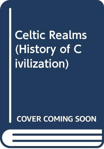 9780297995807: The Celtic Realms (History of Civilisation)