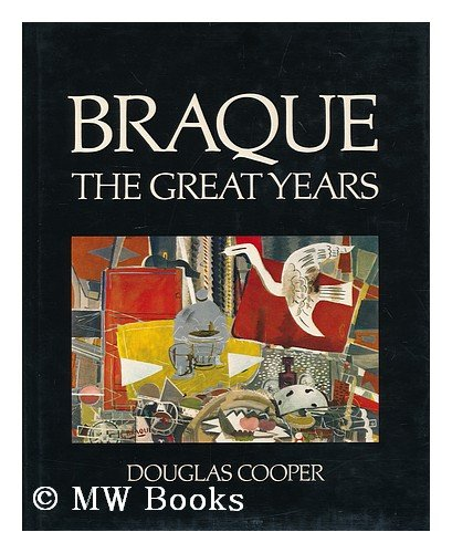 9780297995814: Braque: The Great Years