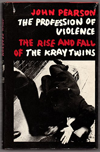 9780297995845: Profession of Violence: Rise and Fall of the Kray Twins