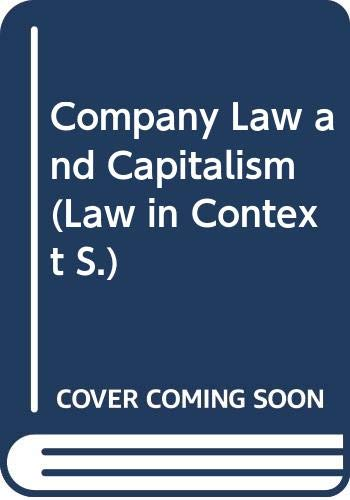Company Law and Capitalism (Law in Context): Hadden, Tom