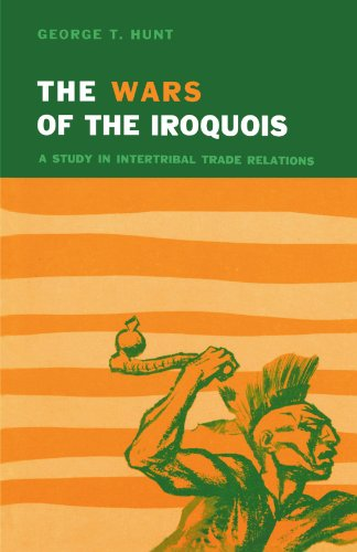 9780299001643: Wars of the Iroquois: A Study in Intertribal Trade Relations