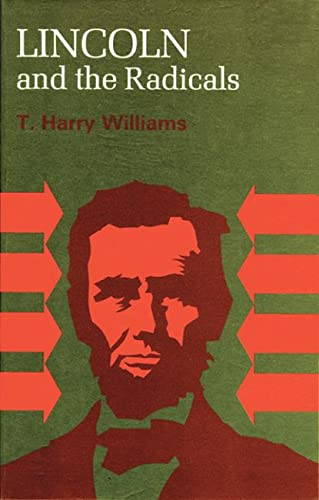 9780299002749: Lincoln and the Radicals