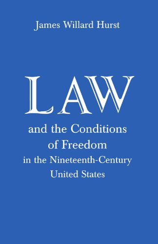 Law and the Conditions of Freedom in: James Willard Hurst