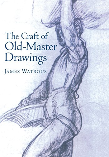 The Craft of Old-Master Drawings: Watrous, James