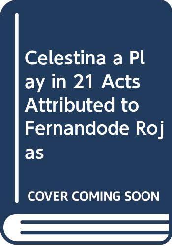 Celestina A Play in Twenty-One Acts Attributed: Singleton, Mack Hendricks