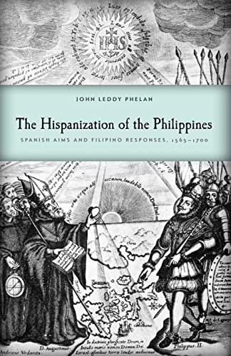 9780299018146: The Hispanization of the Philippines: Spanish Aims and Filipino Responses, 1565-1700