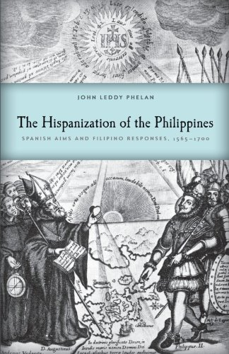 9780299018146: The Hispanization of the Philippines: Spanish Aims and Filipino Responses, 1565–1700 (New Perspectives in Se Asian Studies)