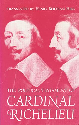 Political Testament of Cardinal Richelieu: The Significant Chapters and Supporting Selections