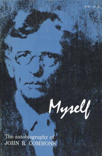Myself the Autobiography of John R. Commons: Commons, John R.