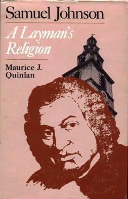 Samuel Johnson: A Layman's Religion: Maurice James Quinlan