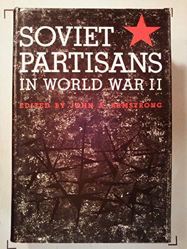 Soviet Partisans in World War II: Armstrong, J.A.