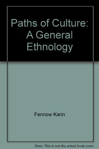 9780299033842: Paths of Culture: A General Ethnology
