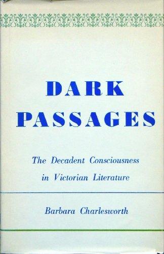 9780299033903: Dark Passages: Decadent Consciousness in Victorian Literature