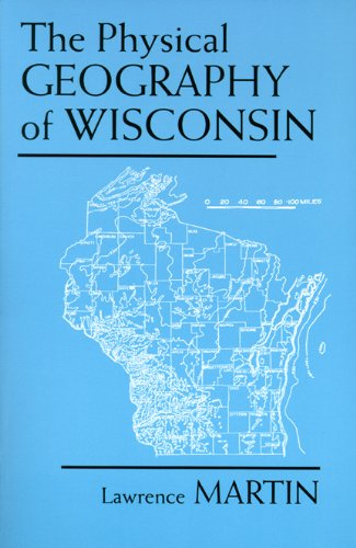 9780299034757: The Physical Geography of Wisconsin
