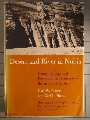 9780299047702: Desert and River in Nubia: Geomorphology and Prehistoric Environments at the Aswan Reservoir