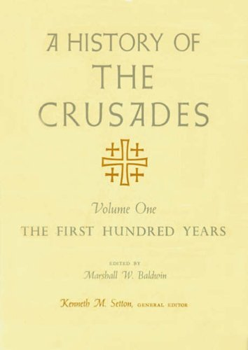 9780299048341: A History of the Crusades v. 1; First Hundred Years: First Hundred Years v. 1