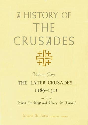 9780299048440: A History of the Crusades, Volume II: The Later Crusades, 1189-1311 (History of the Crusades (University of Wisconsin Press))