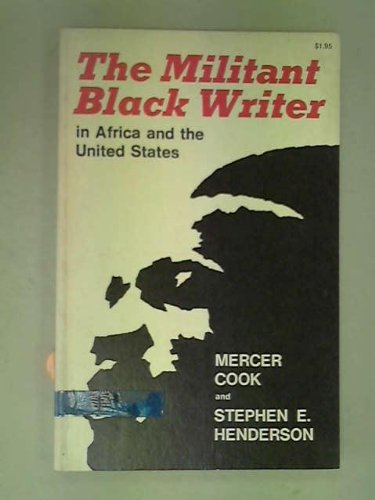 9780299053949: The Militant Black Writer in Africa and the United States