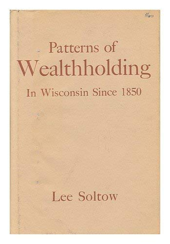 PATTERNS OF WEALTHHOLDING IN WISCONSIN SINCE 1850