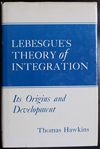 9780299055509: Lebesgue's theory of integration: Its origins and development