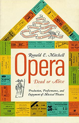 9780299058142: Opera—Dead or Alive: Production, Performance and Enjoyment of Musical Theatre