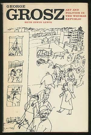 9780299059019: George Grosz: Art and Politics in the Weimar Republic