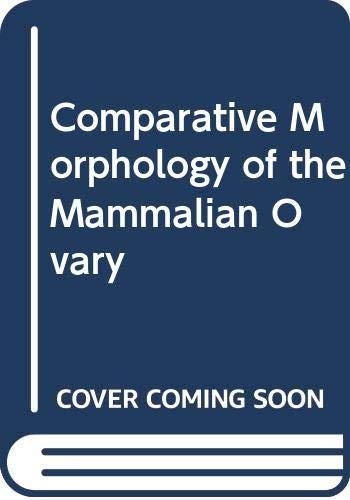 9780299059309: Comparative Morphology of the Mammalian Ovary